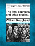 Roughead, William: The fatal countess and other studies.