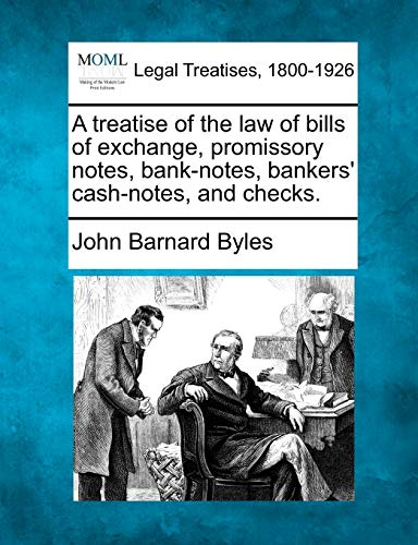a-treatise-of-the-law-of-bills-of-exchange-promissory-notes-bank-notes-bankers-cash-notes-and-checks