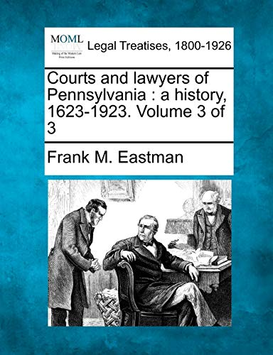 courts-and-lawyers-of-pennsylvania-a-history-1623-1923-volume-3-of-3
