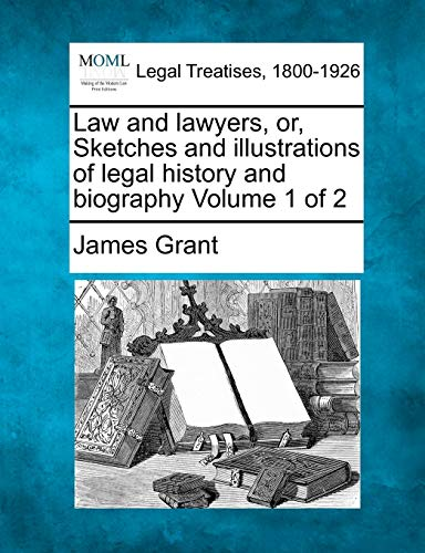 law-and-lawyers-or-sketches-and-illustrations-of-legal-history-and-biography-volume-1-of-2