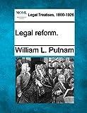 Putnam, William L.: Legal reform.
