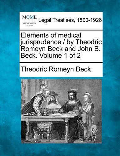 elements-of-medical-jurisprudence-by-theodric-romeyn-beck-and-john-b-beck-volume-1-of-2