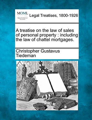 a-treatise-on-the-law-of-sales-of-personal-property-including-the-law-of-chattel-mortgages