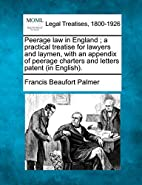 Peerage law in England ; a practical…