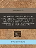 Howard, James: The English monsieur a comical novel: wherein his travells, amours, and other passages of his life no less strange than delightful, are faithfully set down by an impartial hand: in four parts. (1679)