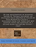 Salusbury, Thomas: Of the mensuration of running waters by Thomas Salusbury. an excellent piece written in Italian by Don Benedetto Castelli ...; Englished from the ... of a second book not before extant / (1661)