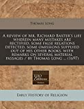 Long, Thomas: A review of Mr. Richard Baxter's life wherein many mistakes are rectified, some false relations detected, some omissions supplyed out of his other ... material passages / by Thomas Long ... (1697)