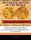 Ralston, W.R.S.: Primary Sources, Historical Collections: The Songs of the Russian People, with a foreword by T. S. Wentworth