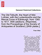 The Old Tolbuith, the Heart of Mid-Lothian,…