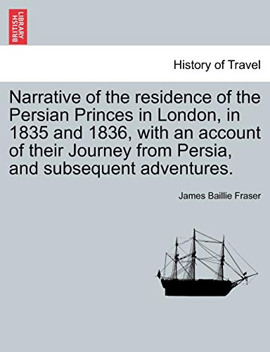 narrative-of-the-residence-of-the-persian-princes-in-london-in-1835-and-1836-with-an-account-of-their-journey-from-persia-and-subsequent-adventures