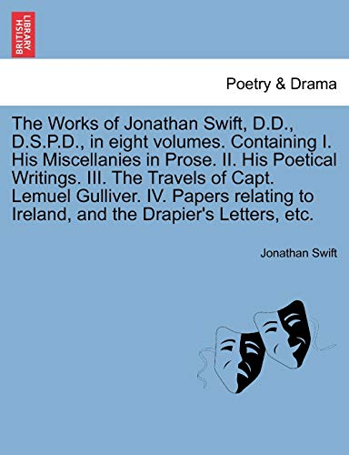 the-works-of-jonathan-swift-dd-dspd-in-eight-volumes-containing-i-his-miscellanies-in-prose-ii-his-poetical-writings-iii-the-travels-of-and-the-drapiers-letters-etc-volume-i