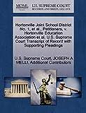 MELLI, JOSEPH A: Hortonville Joint School District No. 1, et al., Petitioners, v. Hortonville Education Association et al. U.S. Supreme Court Transcript of Record with Supporting Pleadings