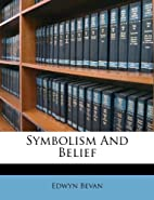 Symbolism and belief by Edwyn Bevan