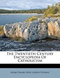 Rops, Henri Daniel: The Twentieth Century Encyclopedia Of Catholicism