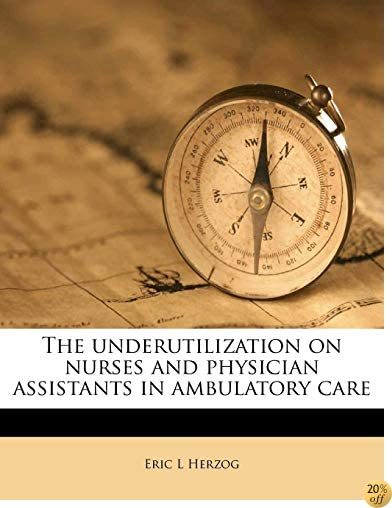 The underutilization on nurses and physician assistants in ambulatory care