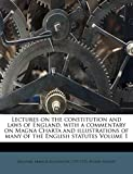 Gilbert, Stuart: Lectures on the constitution and laws of England, with a commentary on Magna Charta and illustrations of many of the English statutes Volume 1
