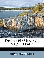 Digte: Ny Udgave, Ved J. Levin (Danish…