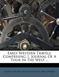 Hulme, Thomas: Early Western Travels: Comprising, I. Journal Of A Tour In The West ...