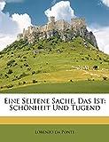 Ponte, Lorenzo da: Eine Seltene Sache, Das Ist: Schönheit Und Tugend (German Edition)