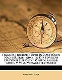 Ponte, Lorenzo Da: Figaro's Hochzeit Oper In 2 Aufzügen Nach D. Italienischen Des Lorenzo Da Ponte Übersetzt V. Ad. V. Knigge: Musik V. W. A. Mozart. (textbuch.)