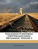 Dickson, James: Fasciculus Plantarum Cryptogamicarum Britanniae, Volume 4