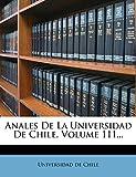 Chile, Universidad de: Anales De La Universidad De Chile, Volume 111... (Spanish Edition)