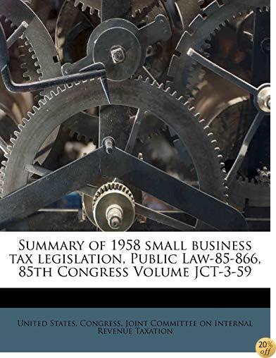 Summary of 1958 small business tax legislation, Public Law-85-866, 85th Congress Volume JCT-3-59