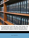 Ramsden, James: A Complete List Of All The Fairs, In Yorkshire And Lincolnshire [&c.]. Delivered Gratis With Almanacks...