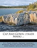 Stevens, Wallace: Cap And Gown: (trade Mark) ...