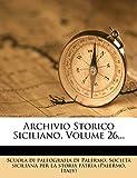 Italy): Archivio Storico Siciliano, Volume 26... (Italian Edition)