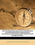 Schulze-Delitzsch, Hermann: Die Genossenschaften In Einzelnen Gewerbszweigen: Praktische Anweisung Zu Ihrer Gründung Und Einrichtung... (German Edition)