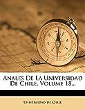 Chile, Universidad de: Anales De La Universidad De Chile, Volume 18... (Spanish Edition)
