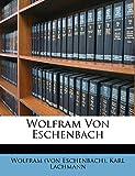 Eschenbach), Wolfram (von: Wolfram Von Eschenbach (German Edition)