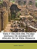 Aleman, Mateo: Vida Y Hechos Del Picaro Guzman De Alfarache O Atalaya De La Vida Humana (Spanish Edition)