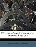 Eschenbach), Wolfram (von: Wolfram Von Eschenbach, Volume 5, Issue 1 (German Edition)