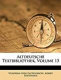Eschenbach), Wolfram (von: Altdeutsche Textbibliothek, Volume 15 (German Edition)