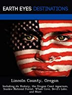 Lincoln County, Oregon: Including its…