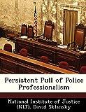 Sklansky, David: Persistent Pull of Police Professionalism