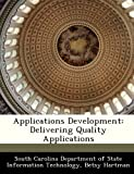 Hartman, Betsy: Applications Development: Delivering Quality Applications