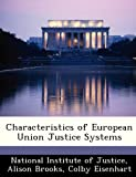 Brooks, Alison: Characteristics of European Union Justice Systems