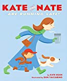 Egan, Kate: Kate and Nate Are Running Late!