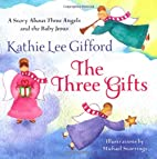 The Three Gifts: A Story About Three Angels…