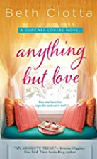 Anything But Love: A Cupcake Lovers Novel…