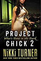 Project Chick II: What's Done in the…