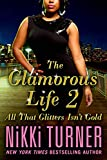 Turner, Nikki: The Glamorous Life 2: All That Glitters Isn't Gold