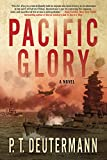 Deutermann, P. T.: Pacific Glory: A Novel (Sea Stories)