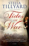 Tillyard, Stella: Tides of War: A Novel