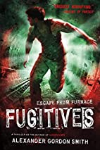 Fugitives: Escape from Furnace 4 by…