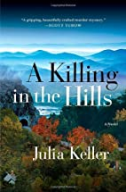 A Killing in the Hills by Julia Keller