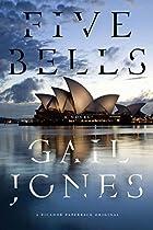 Five Bells: A Novel by Gail Jones